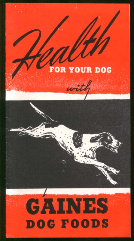 Health for Your Dog Gaines Dog Foods booklet 1941