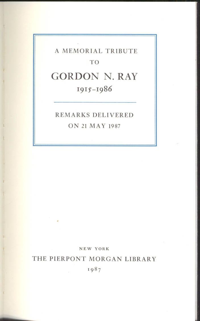 Gordon N Ray 1915-1986 Pierpont Morgan Library gedenkschrift 1987