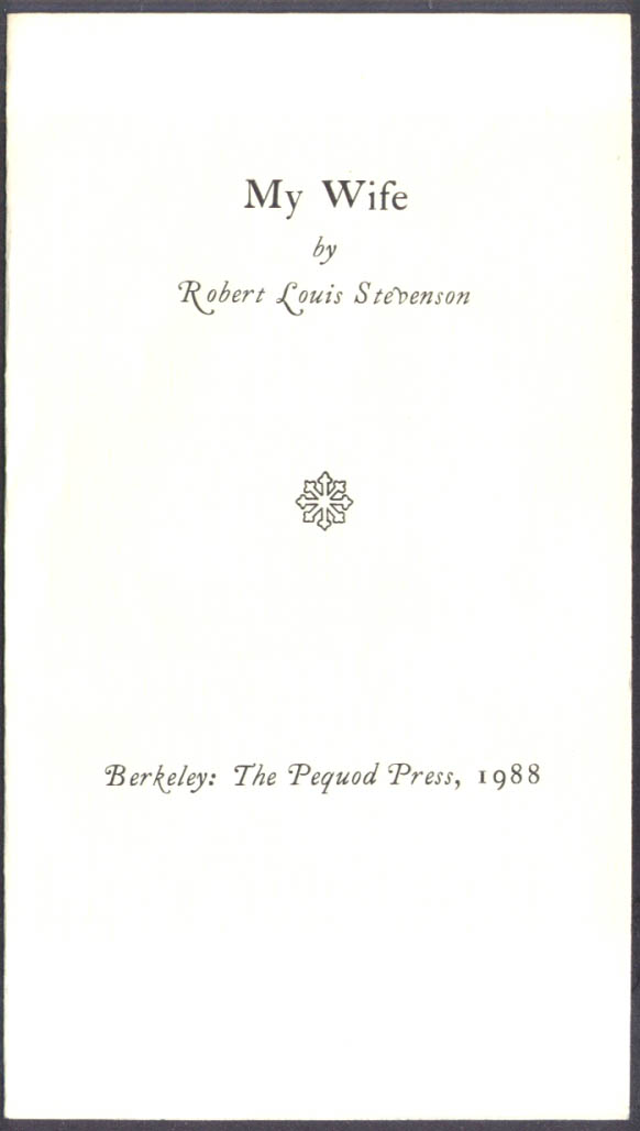 Robert Louis Stevenson: My Wife: Pequod Press 1988 1/30 copies