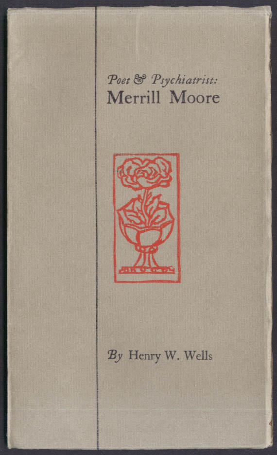 Henry W Wells: Poet & Psychiatrist Merrill Moore: Dolmen Press 1955 #629/700
