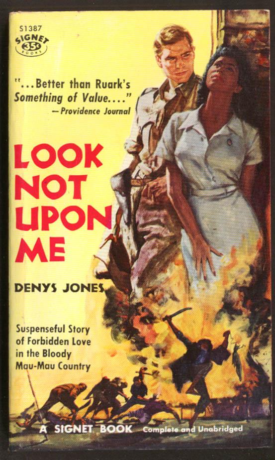 Denys Jones: Look Not Upon Me white hunter Mau-Mau woman