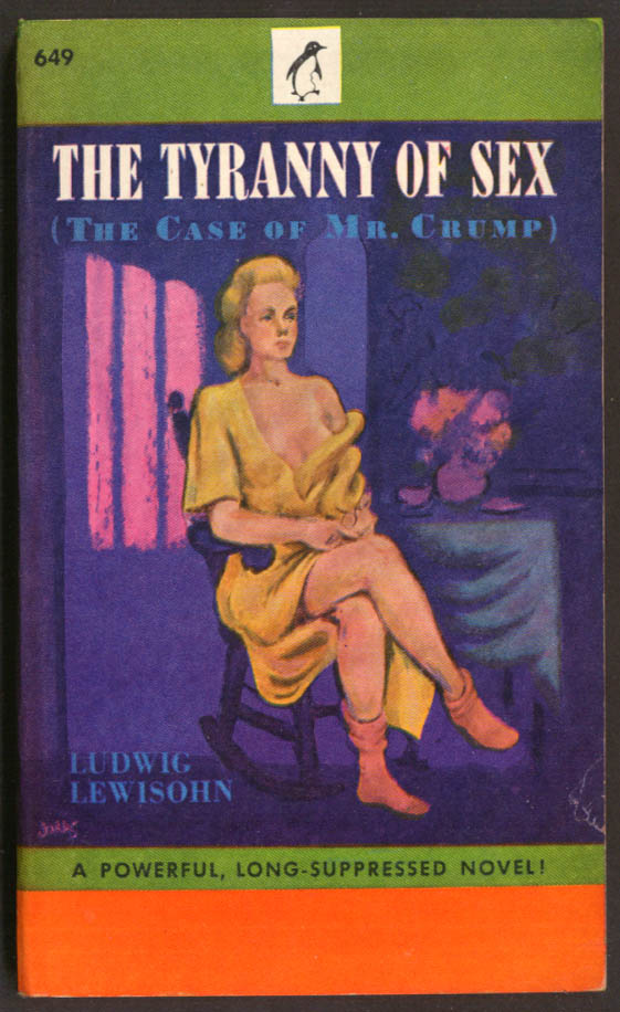 Ludwig Lewisohn: The Tyranny of Sex GGA pb blonde robe open bosoms