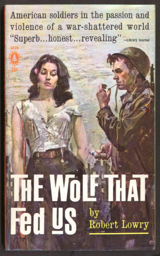 Robert Lowry: The Wolf That Fed Us GGA war pb low-cut blouse GI smoking