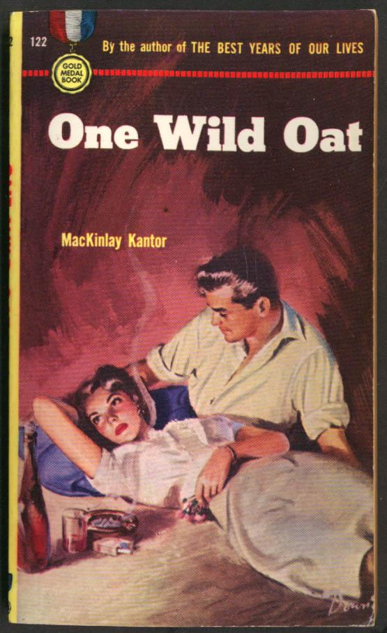 Mackinlay Kantor: One Wild Oat GGA PBO woman lying with man wine & smokes