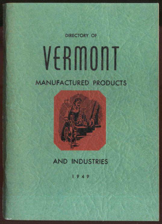 Directory of Vermont Manufactured Products & Industries 1949