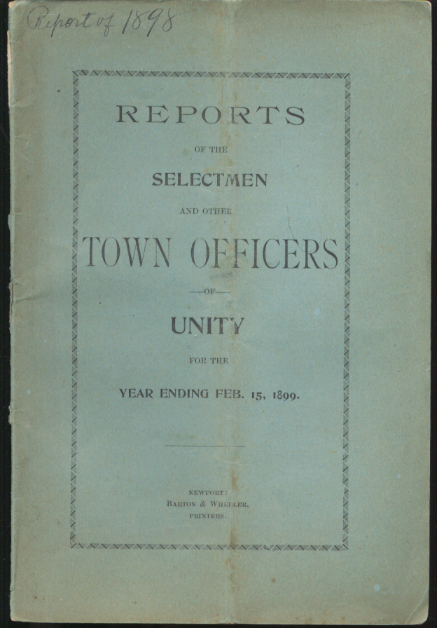 Annual Report of Selectmen & Town Officers of Unity NH Year Ended 2/15 1899