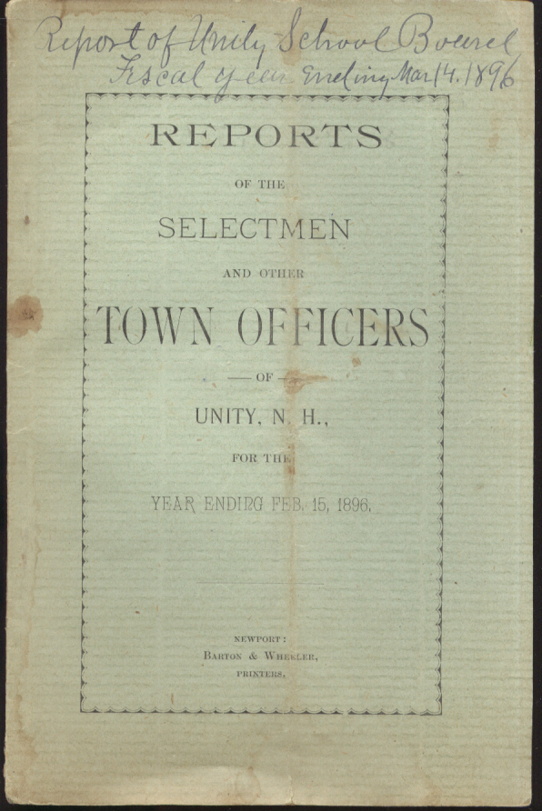 Annual Report of Selectmen & Town Officers of Unity NH Year Ended 2/15 1896