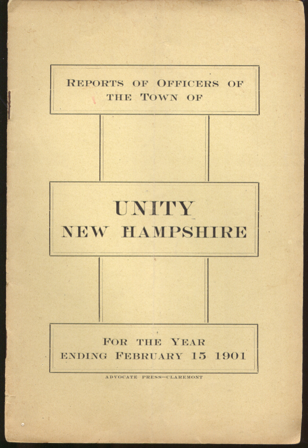 Annual Report of Selectmen & Town Officers of Unity NH Year Ended 2/15 1901