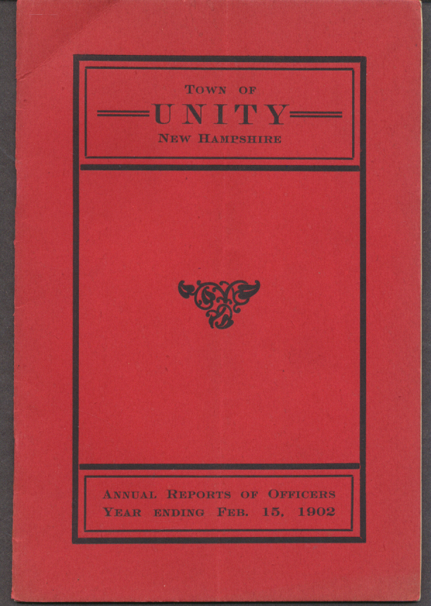 Annual Report of Selectmen & Town Officers of Unity NH Year Ended 2/15 1902