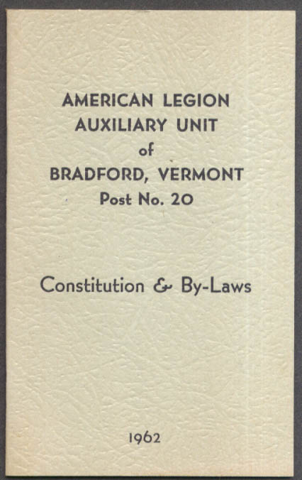 American Legion Auxiliary Unit Post #20 Bradford VT Constitution & By-Laws 1962