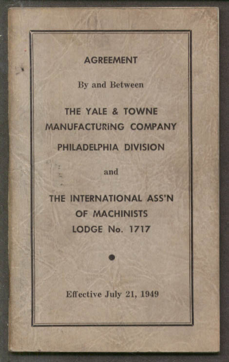 Yale & Towne Philadelphia Division IAM Union Lodge 1717 Agreement 1949