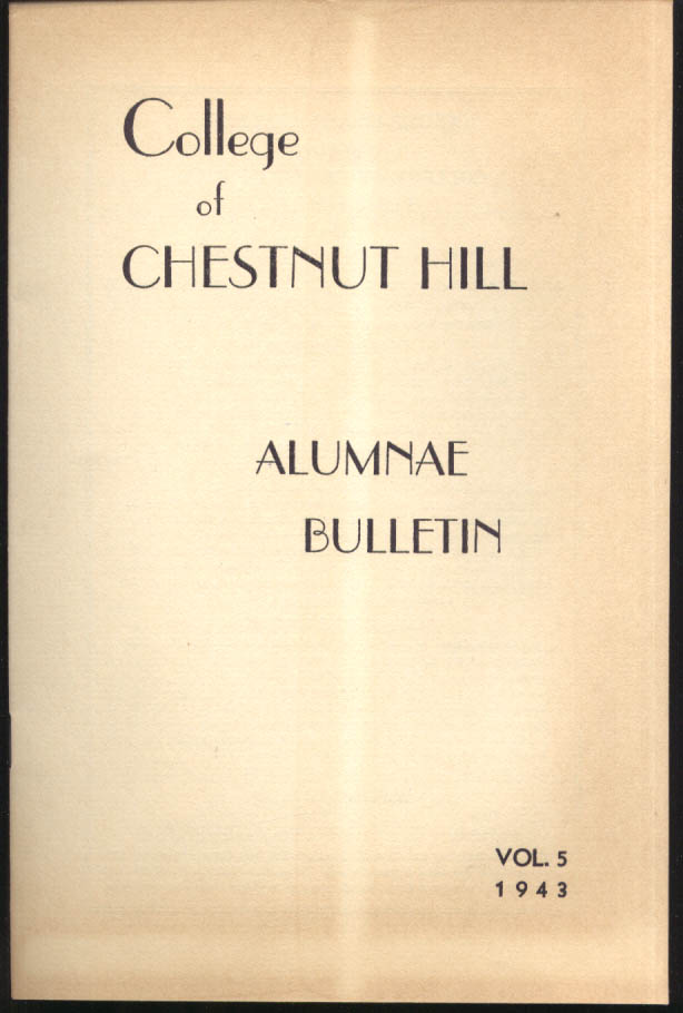 College of Chestnut Hill Alumnae Bulletin Volume 5 1943 PA