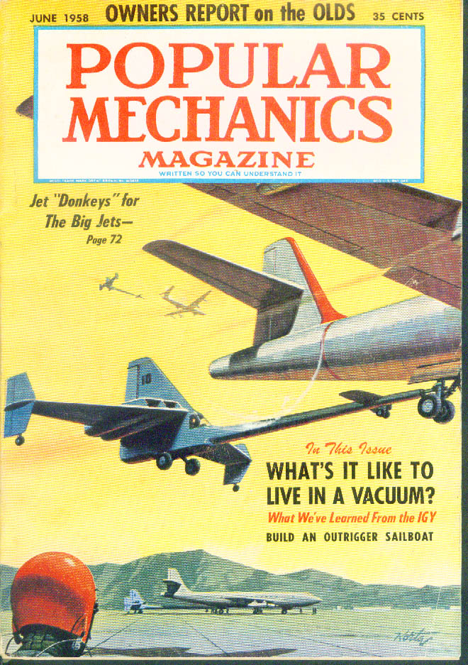 POPULAR MECHANICS Oldsmobile owners report IGY Living in a Vacuum 6 1958