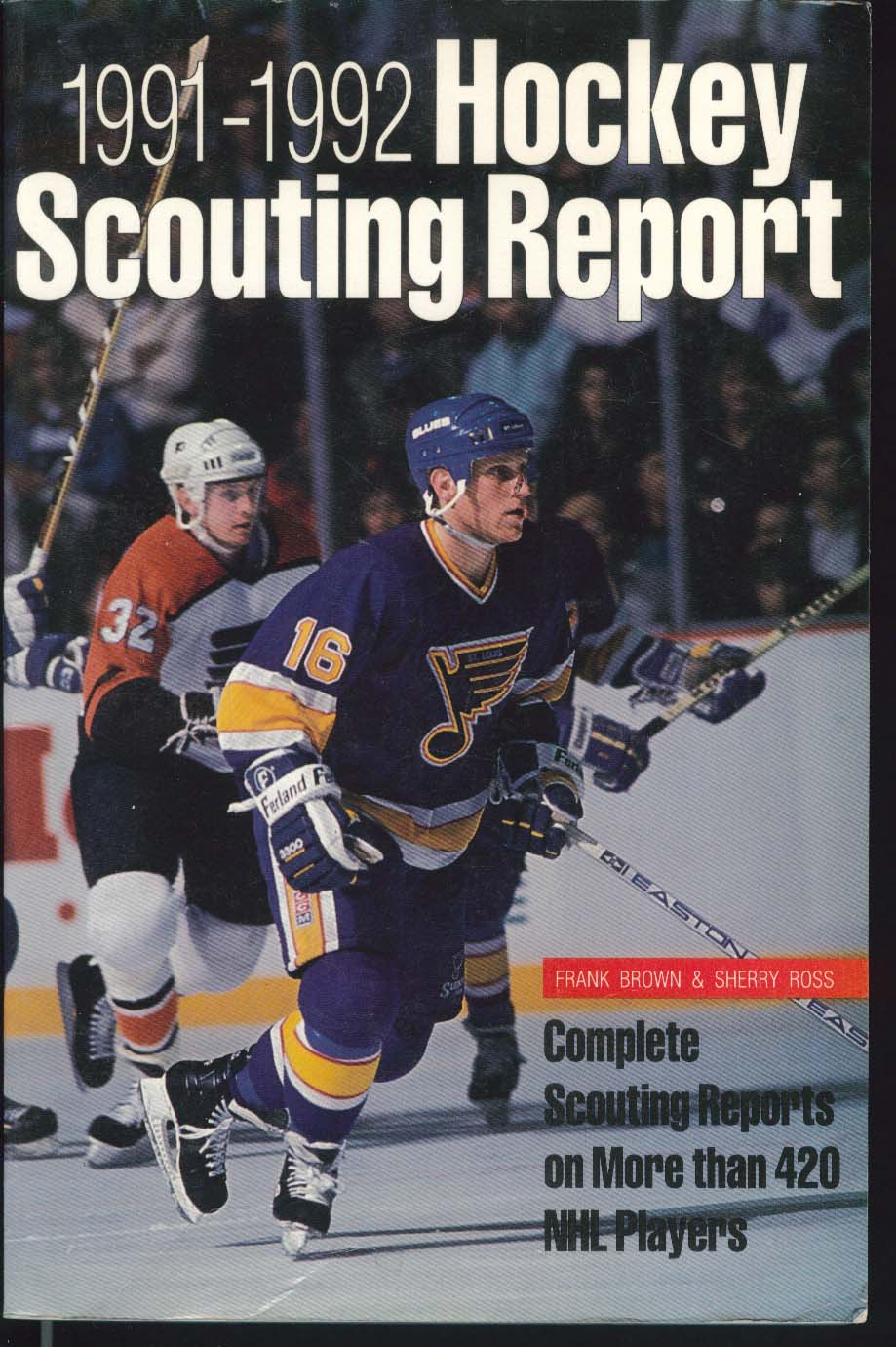 Hockey Scouting Report 1991 1992 by Frank Brown & Sherry Ross