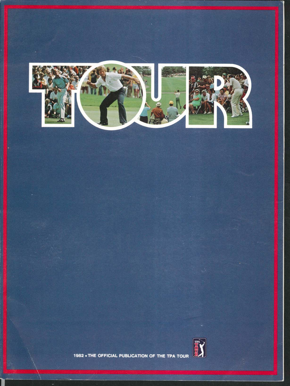 TOUR 82 Official 1982 TPA Publication Johnny Miller Jerry Stephens Gary Hallberg
