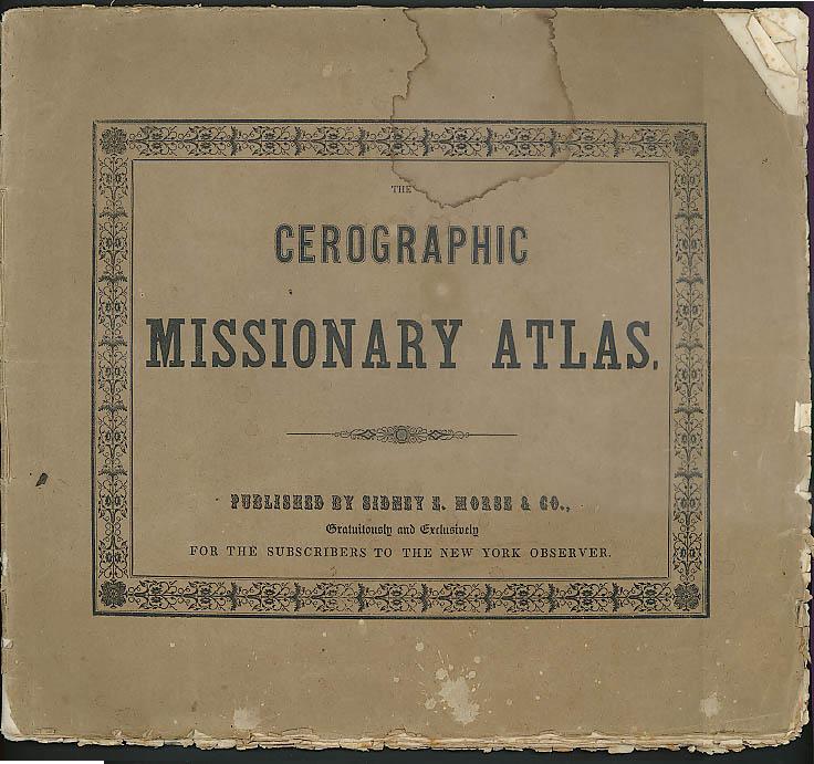 Cerographic Missionary Atlas: Sidney E Morse NY 1848 Indian Territory Hawaii +