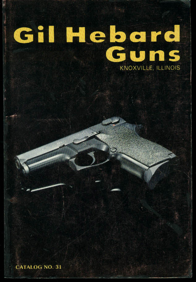 Gil Hebard Guns Catalog #31 1983 Knoxville IL