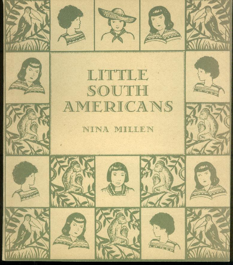 Nina Millen: Little South Americans children's book Friendship Press 1942