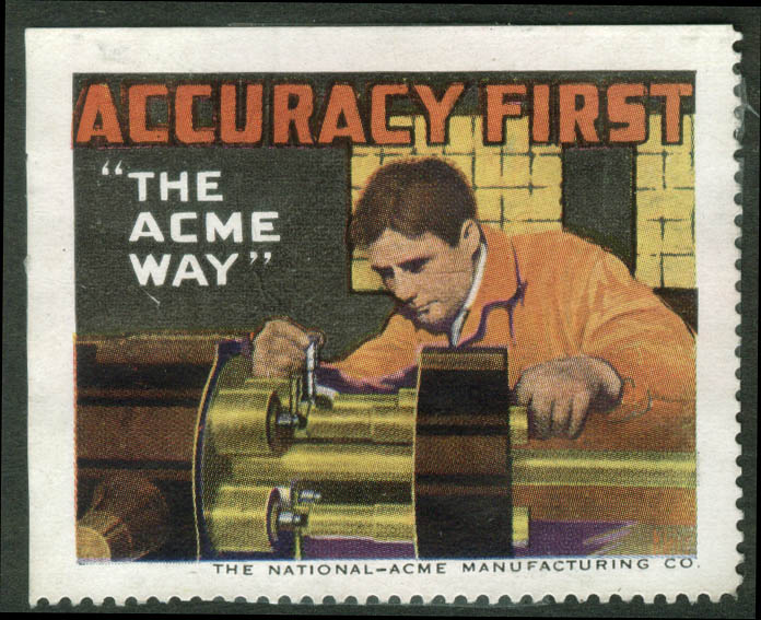 National-Acme Screw cinderella stamp 1910s Accuracy First the Acme Way
