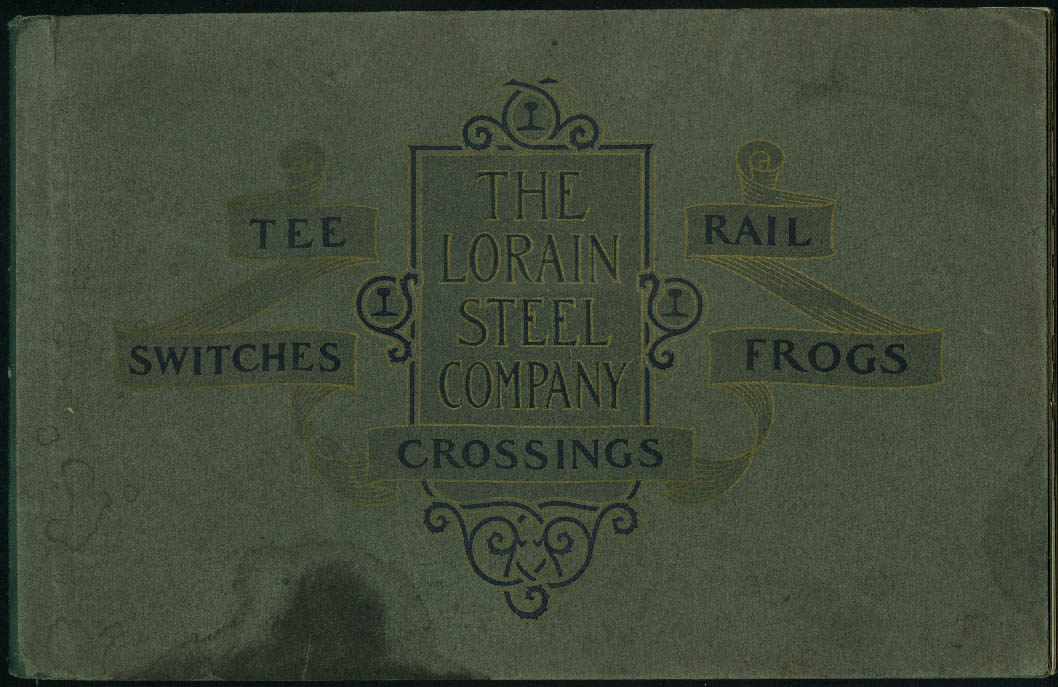 Lorain Steel Tee Rail Railroad Switches Frogs Crossings Catalog 1909