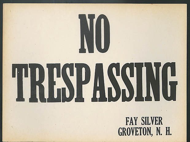 NO TRESPASSING sign Fay Silver Groveton NH ca 1920s