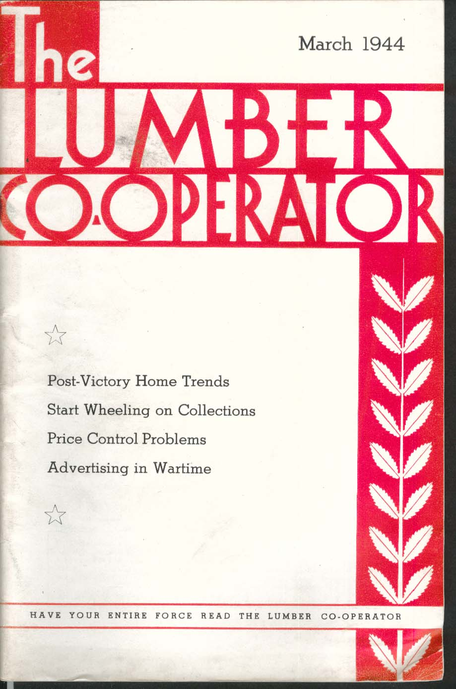 LUMBER CO-OPERATOR Home Trends Price Control Problems Wartime Advertising 3 1944