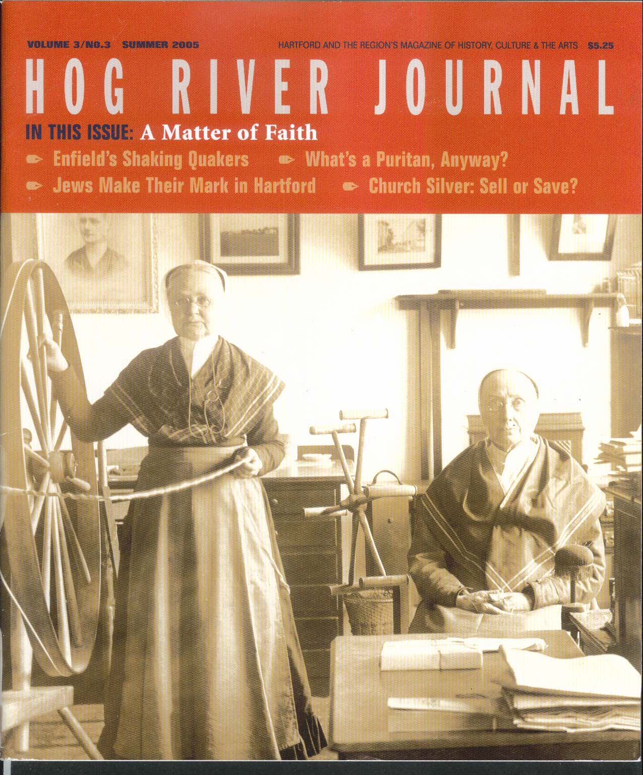 HOG RIVER JOURNAL V3 #3 Enfield Quakers Puritans Jews in Hartford + Summer 2005