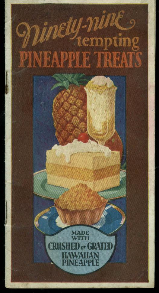 Ninety-Nine Tempting Pineapple Treats Hawaiian Canners booklet 1923