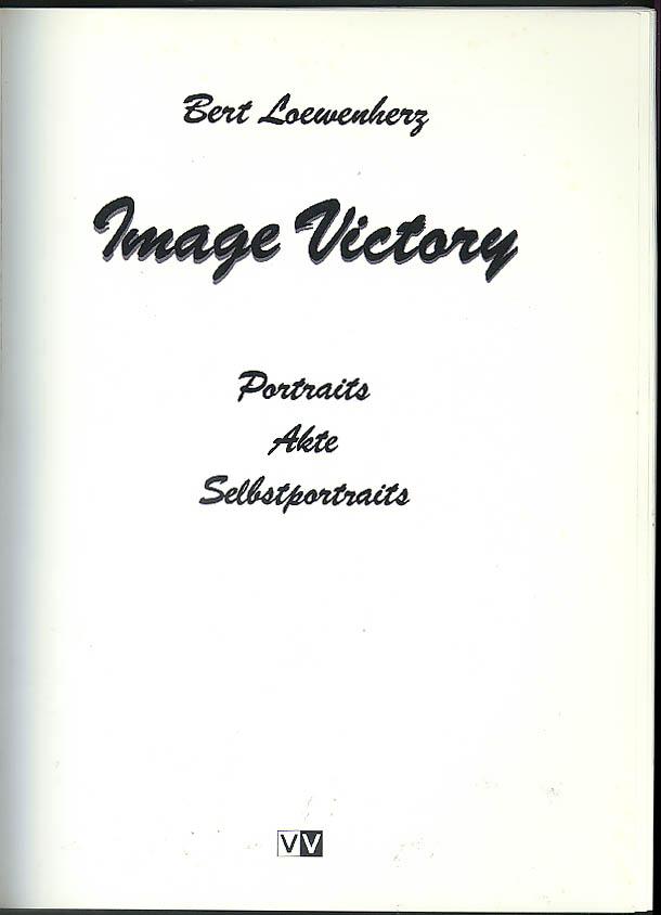 Bert Loewenherz: Image Victory Portraits Akte Selbstportraits 1st ed 1988 photo