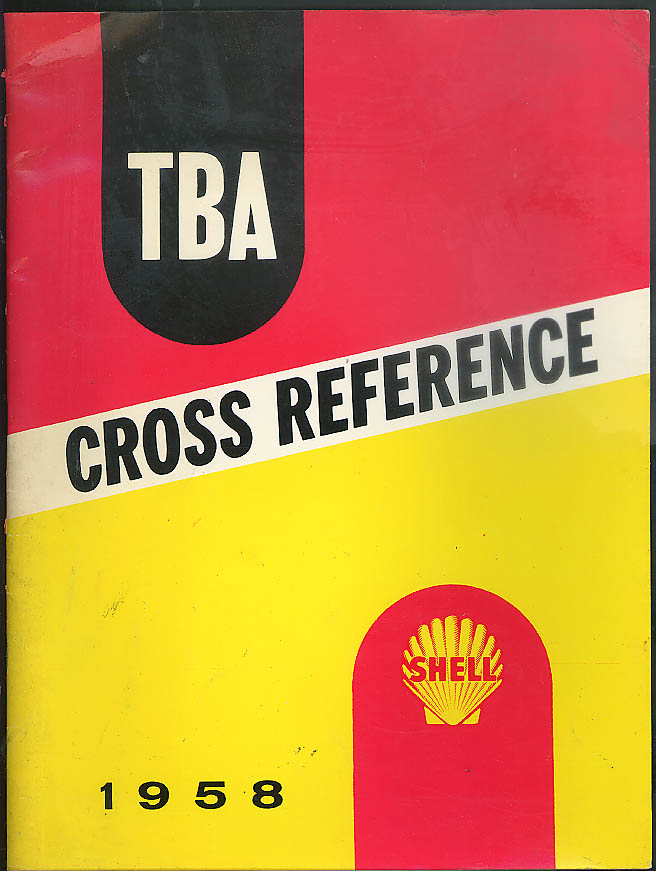 Shell TBA Cross Reference 1958 shocks air cleaners belts caps hoses sparkplugs +