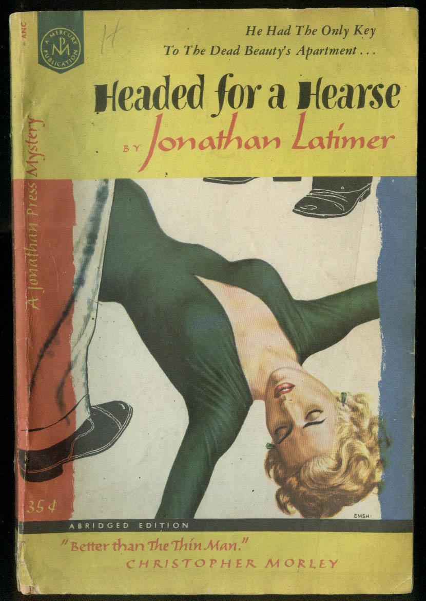 Jonathan Latimer: Headed for a Hearse noir GGA mystery #j84 1940s