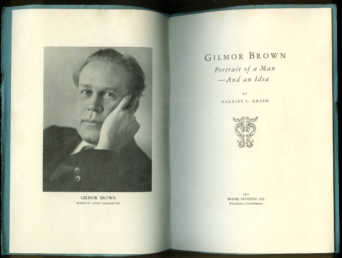 Actor Gilmor Brown: Portrait of a Man & an Idea booklet 1933 Pasadena CA