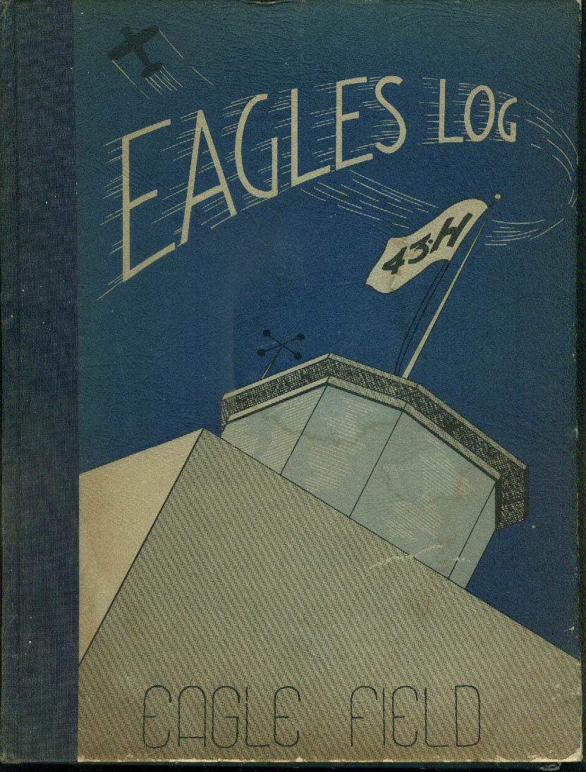 Eagle Field EAGLES LOG Class of 43-H USAAF Training Base 1943 Firebaugh CA