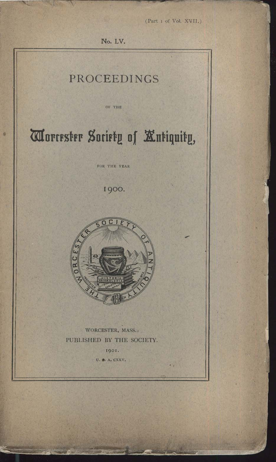 Proceedings Worcester Society of Antiquity 1900 No LV: