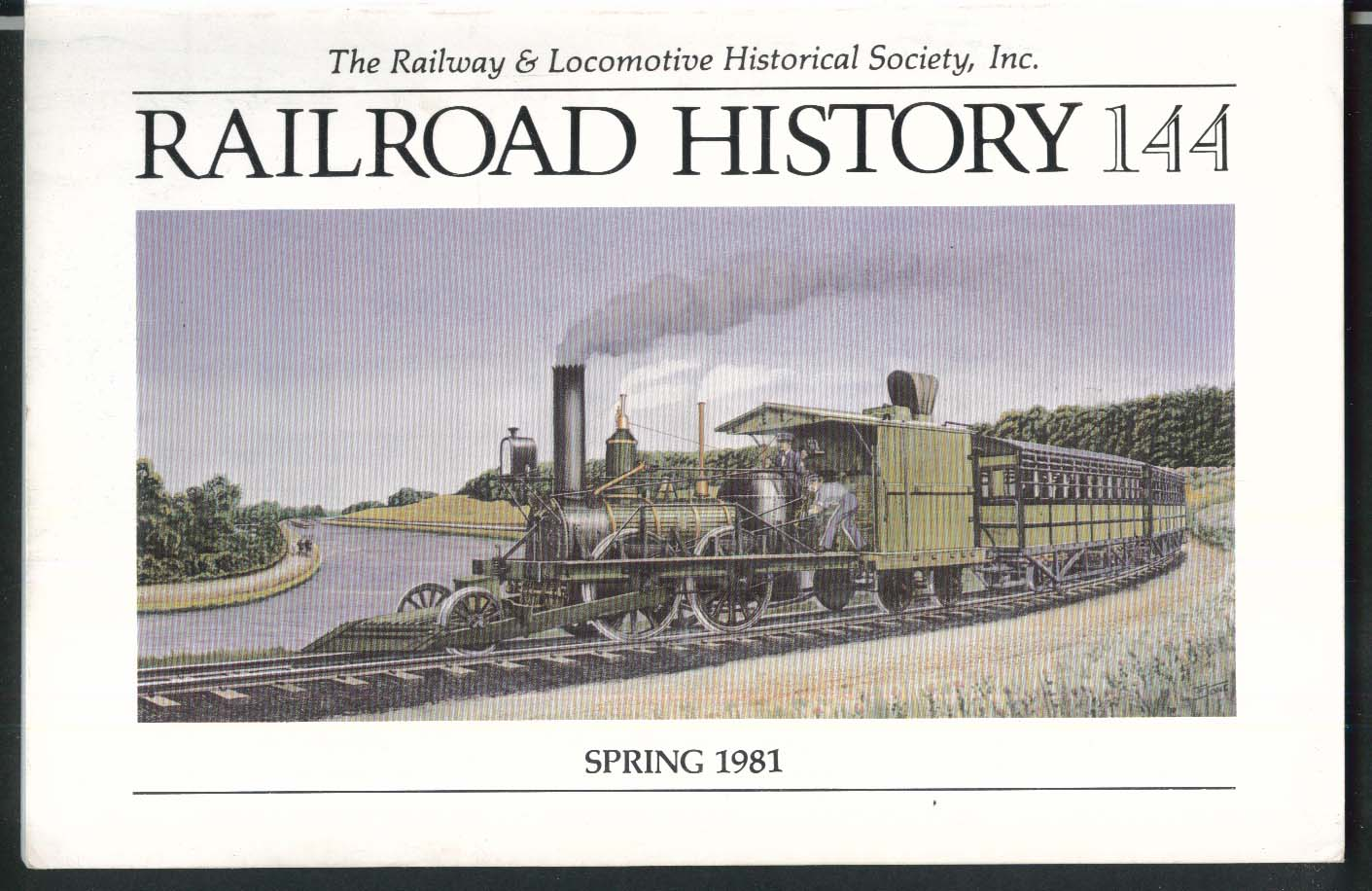 RAILROAD HISTORY #144 Railway & Locomotive Historical Society Spring 1981