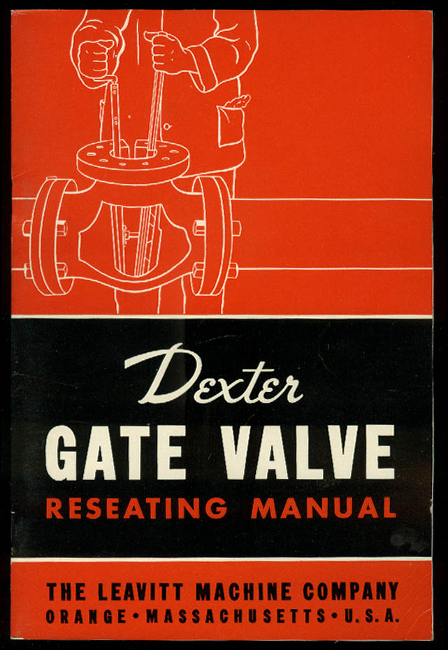 Leavitt Machine Dexter Gate Valve Reseating Manual Orange MA 1940s