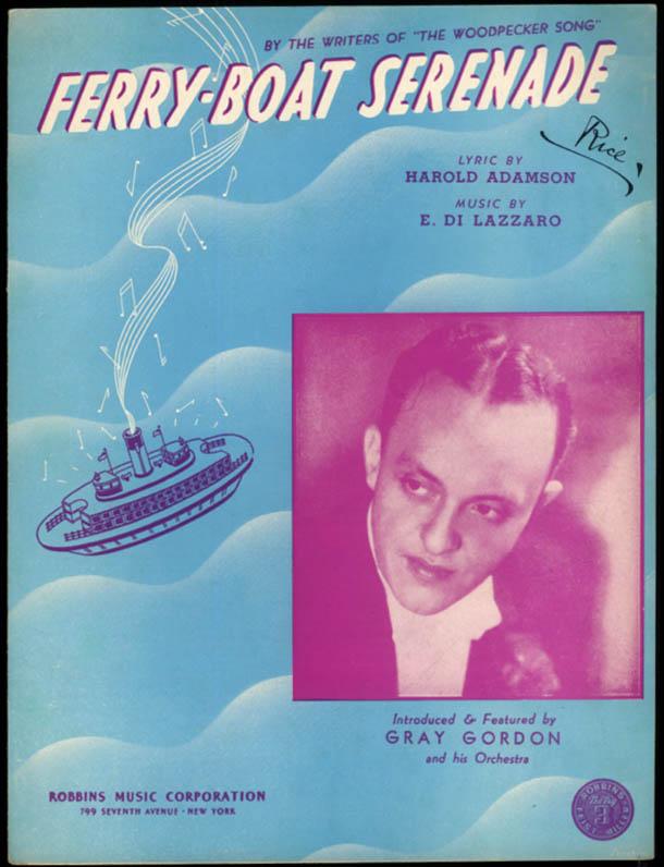 Ferry-Boat Serenade sheet music Gray Gordon Orchestra Adamson & Di Lazzaro 1940