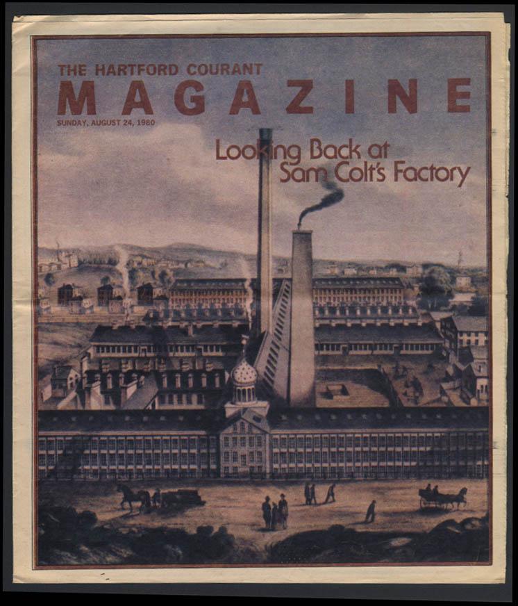 Hartford Courant MAGAZINE 8/24 1980 Samuel Colt's Factory