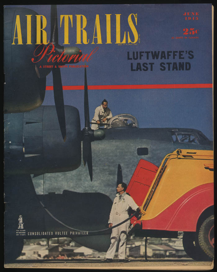 AIR TRAILS PICTORIAL 6 1945 Luftwaffe's Last Stand Privateer Curtiss Commando