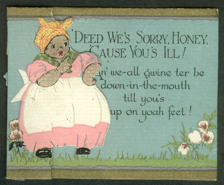 'Deed We Sorry Honey Cause You's Ill Negro stereotype get well card 1940s