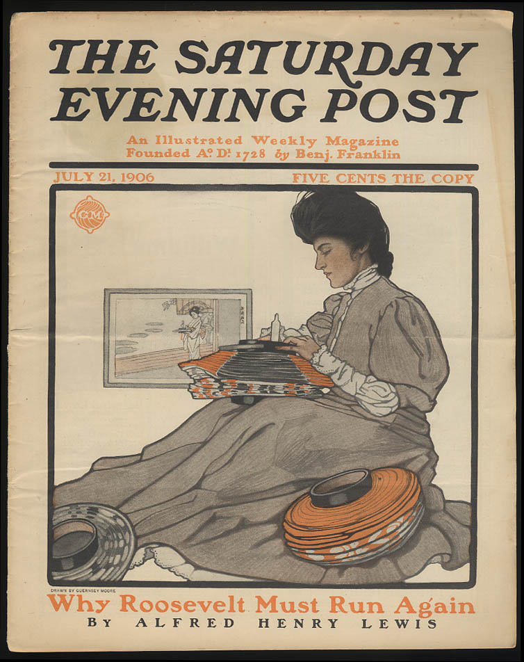 SATURDAY EVENING POST 7/21 1906 Theodore Roosevelt Must Run Again