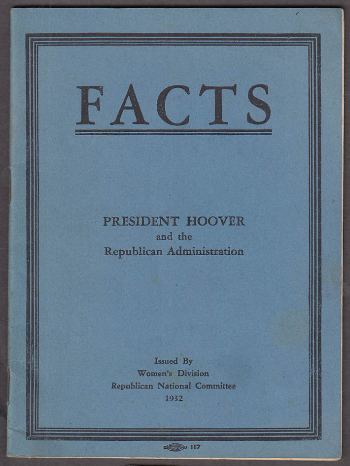 FACTS: President Hoover & Republican Administration campaign booklet 1932