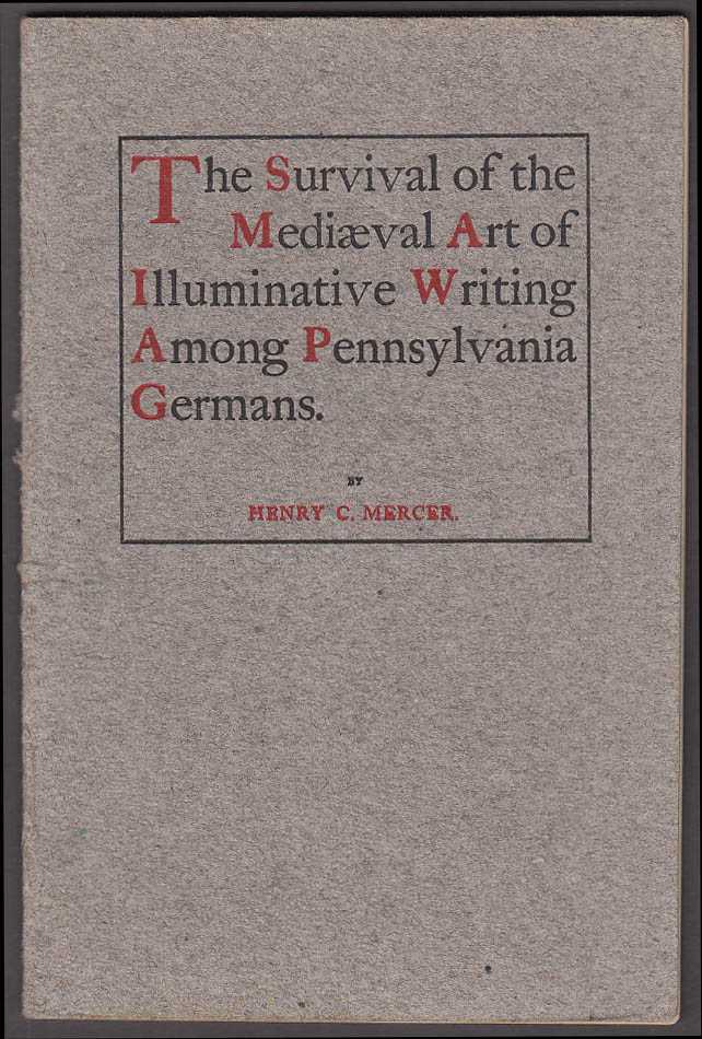 Medieval Illuminative Writing Among Pennsylvania Germans monograph 1897