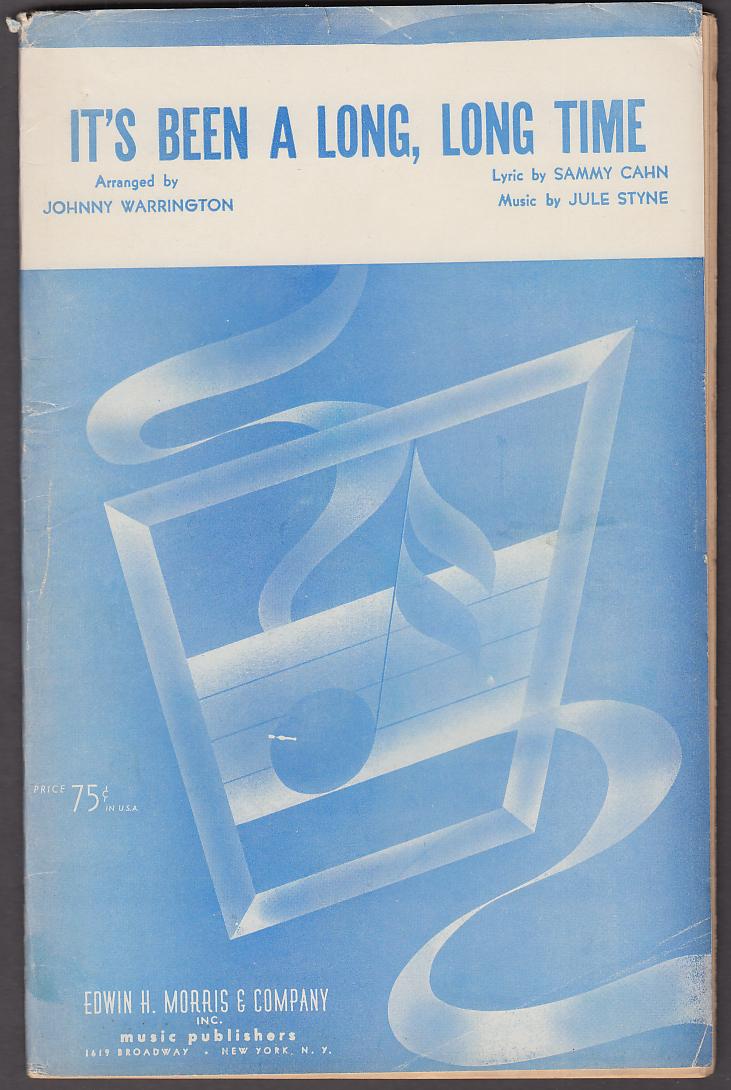Cahn Styne It's Been a Long Long Time dance orchestra arrangement sheets 1945