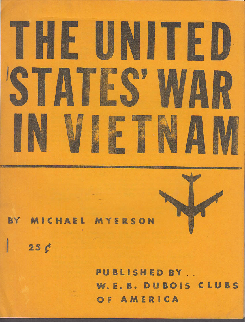 Michael Myerson: United States War in Vietnam: W E B DuBois Clubs 1965
