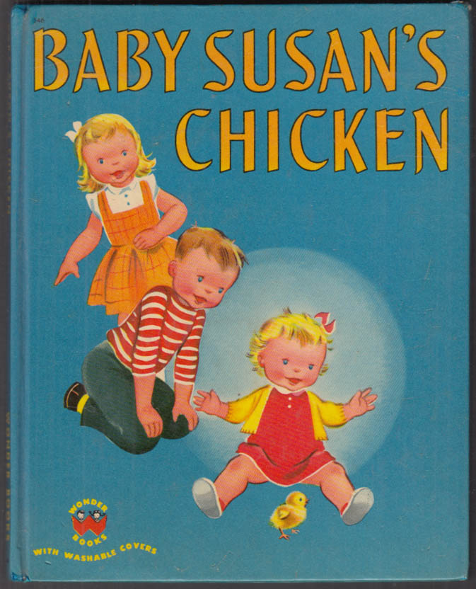 Baby Susan's Chicken: Wonder Books #546 1951