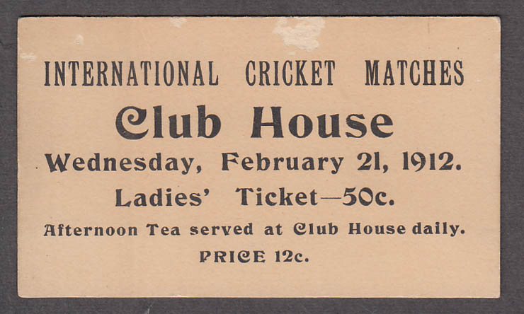 International Cricket Matches Club House Ladies Ticket 2/21 1912