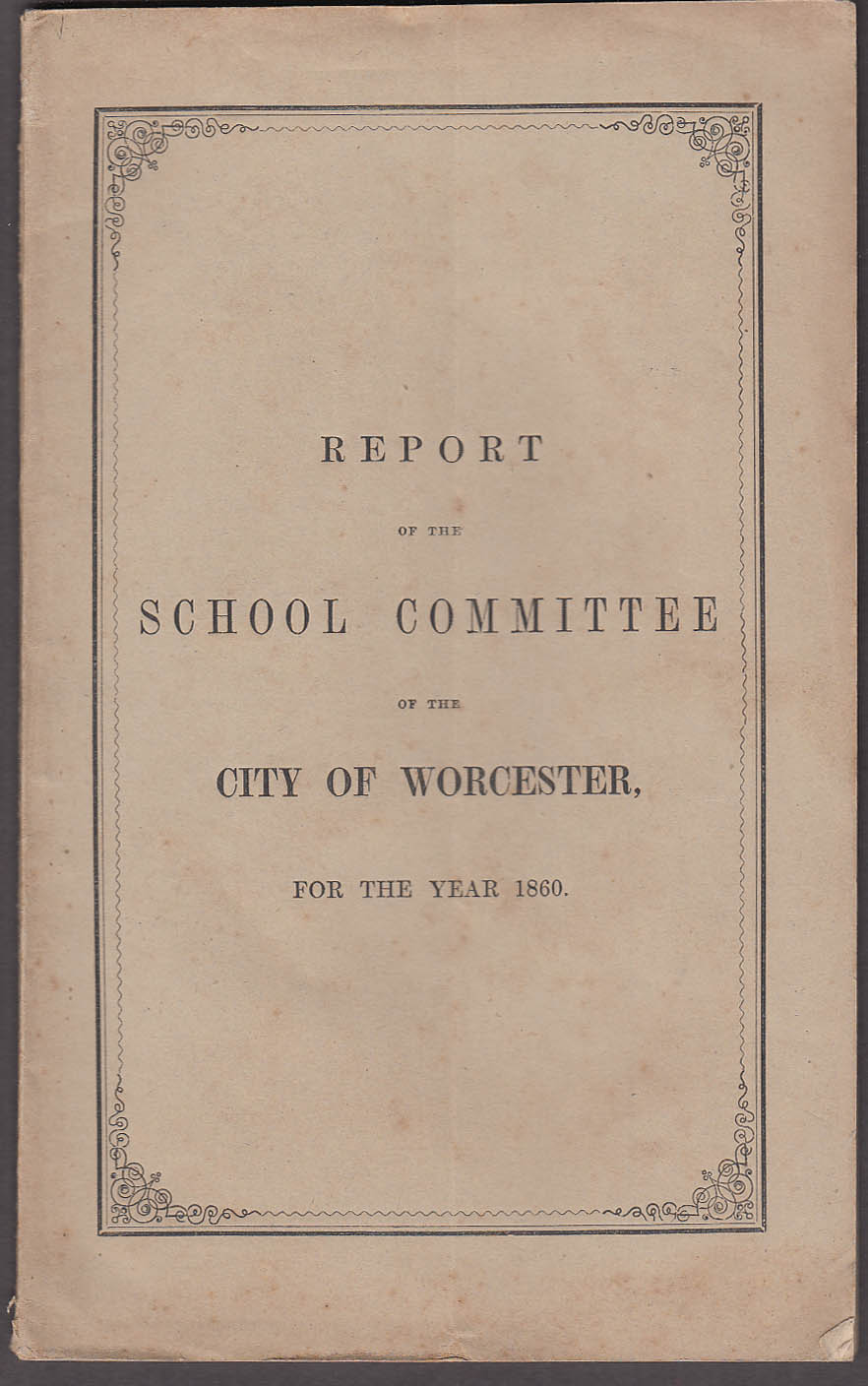 City of Worcester Report of the School Committee 1860 MA