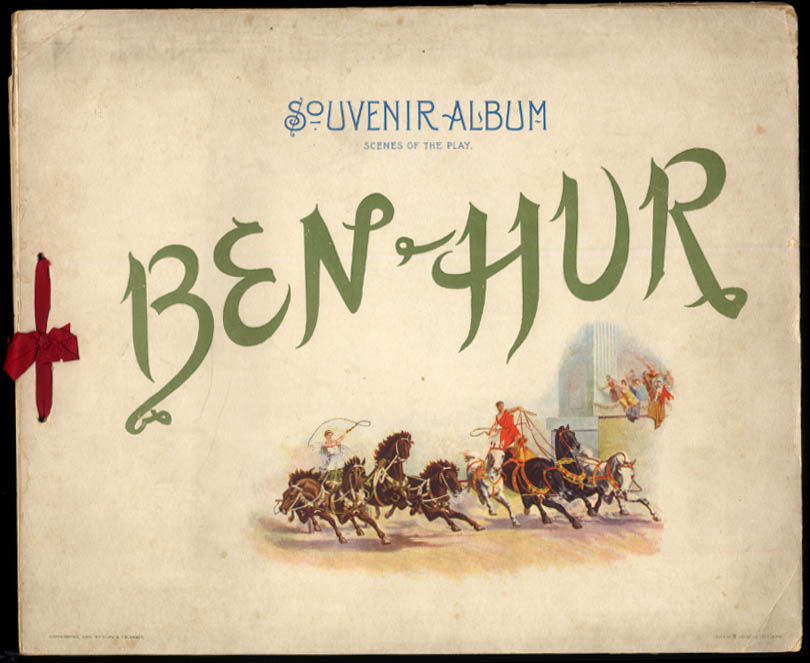 Ben-Hur Souvenir Album Scenes of the Play: Klaw & Erlanger 1900