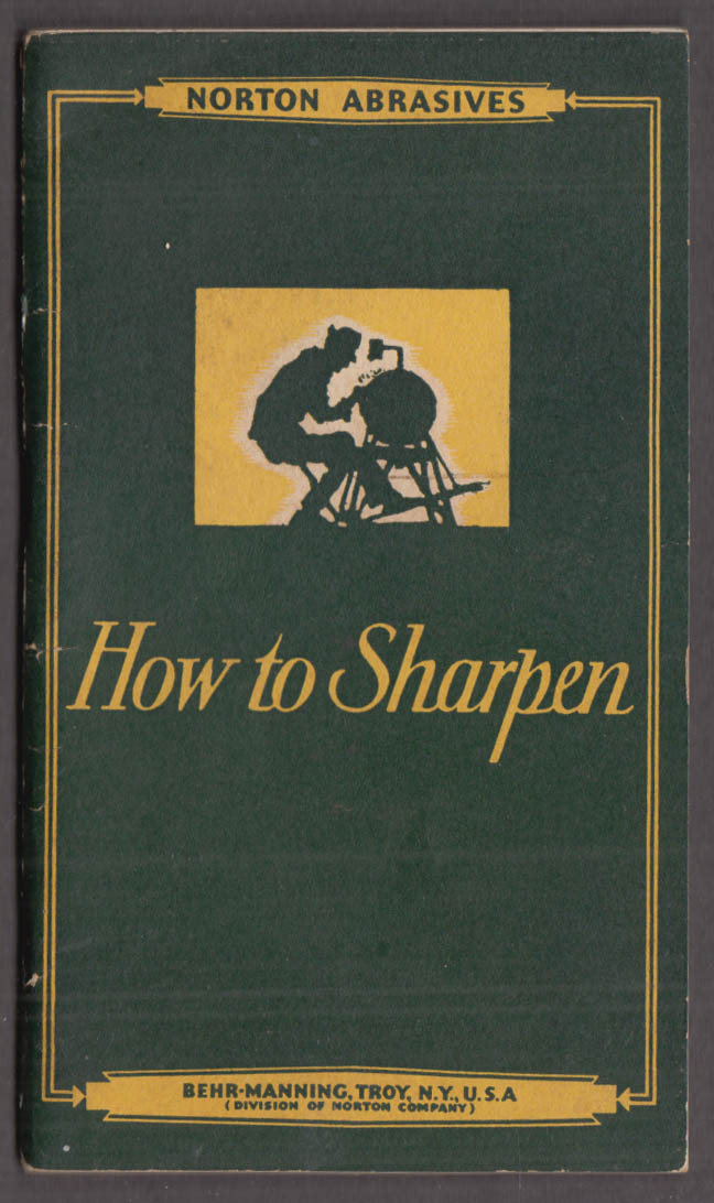 Norton Abrasives Behr-Manning How to Sharpen & Product Catalog 18th ed 1935